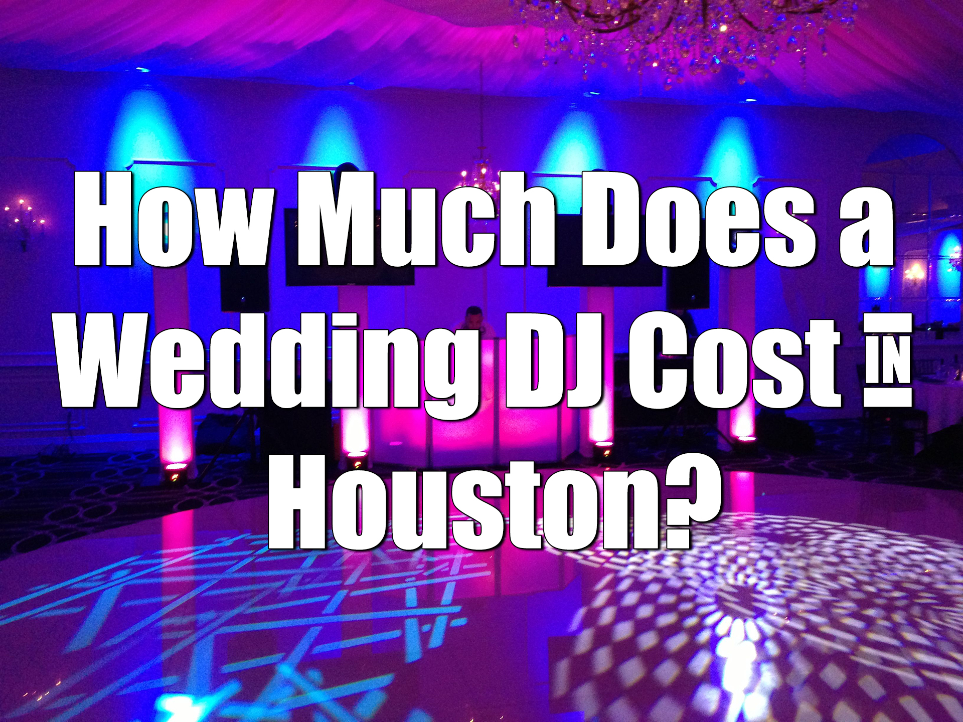 Wedding DJ cost in Houston